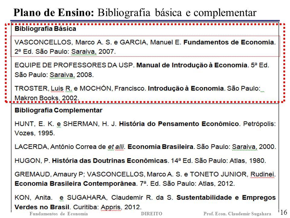 Plano de Ensino: Bibliografia básica e complementar 16 Fundamentos de EconomiaDIREITO Prof. Econ. Claudemir Sugahara