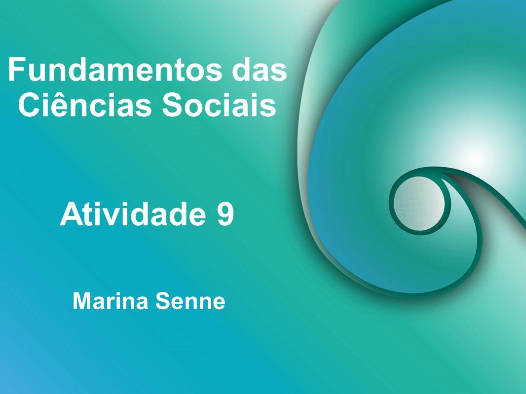 Fundamentos das Ciências Sociais Marina Senne Atividade 9