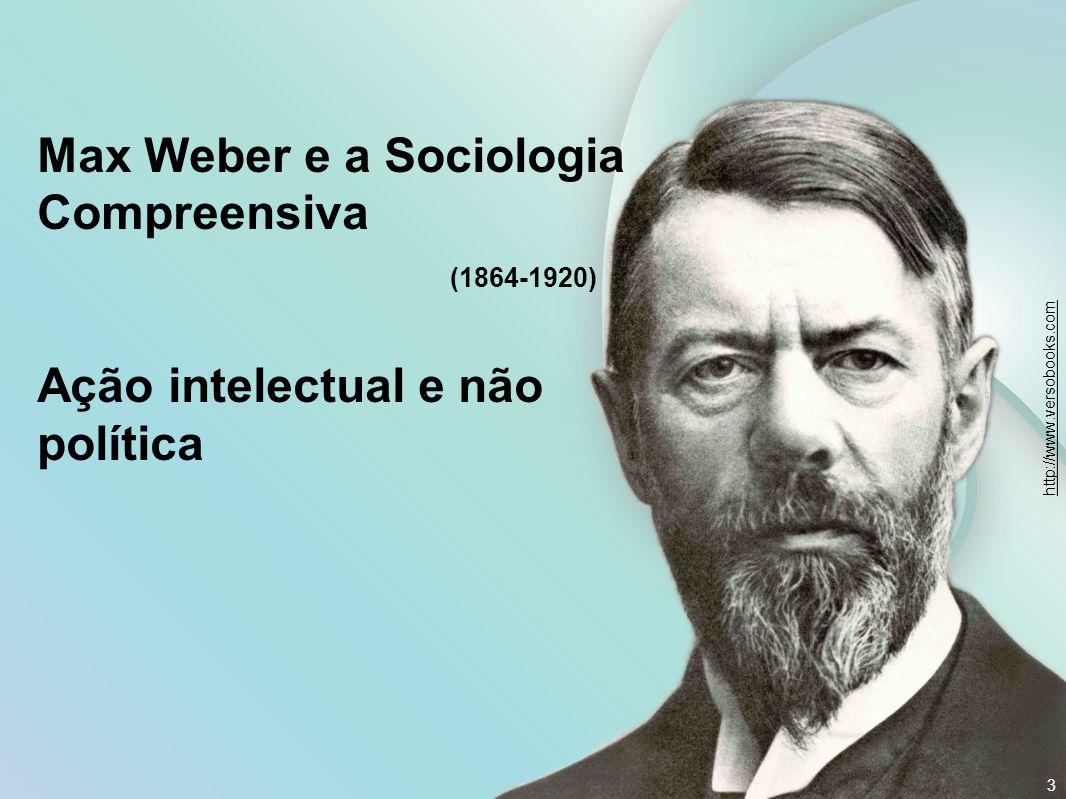 Weber: transformações Rejeitava qualquer teoria geral do desenvolvimento histórico.