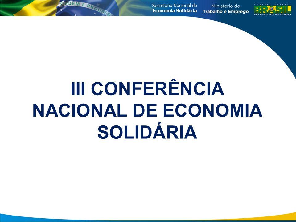 Secretaria Nacional de Economia Solidária III CONFERÊNCIA NACIONAL DE ECONOMIA SOLIDÁRIA