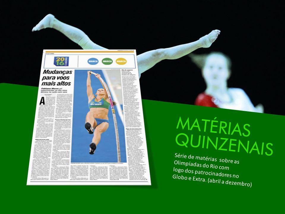Série de matérias sobre as Olimpíadas do Rio com logo dos patrocinadores no Globo e Extra.