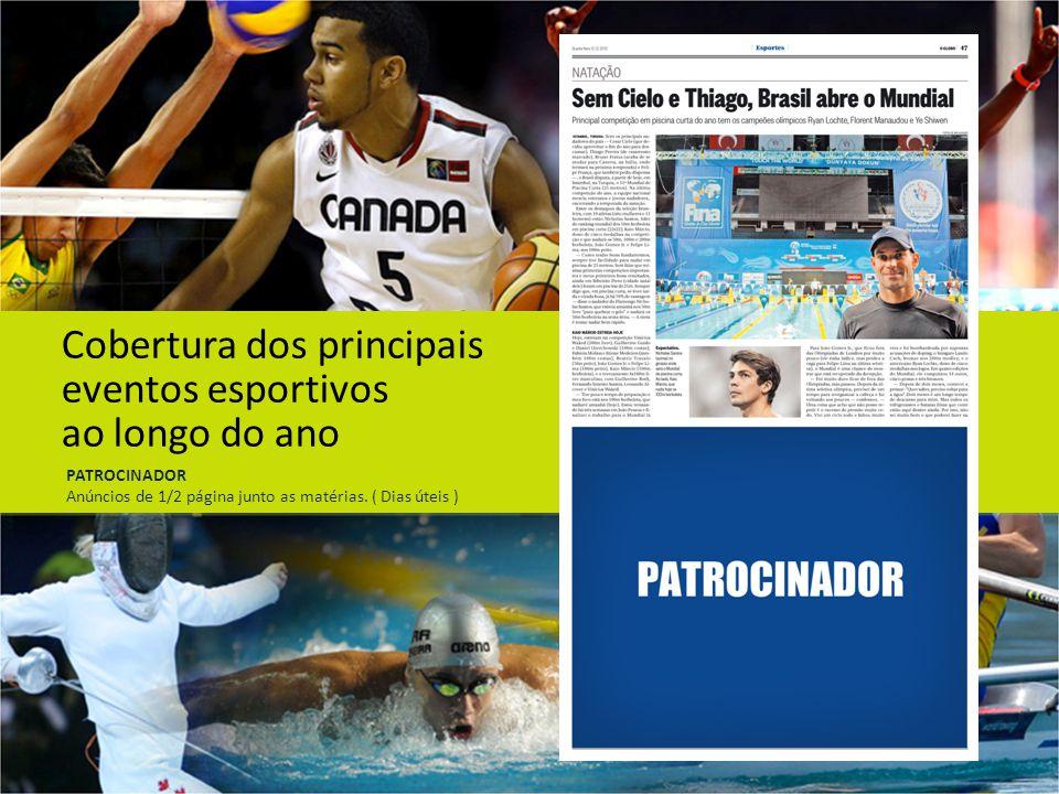 Cobertura dos principais eventos esportivos ao longo do ano PATROCINADOR Anúncios de 1/2 página junto as matérias.