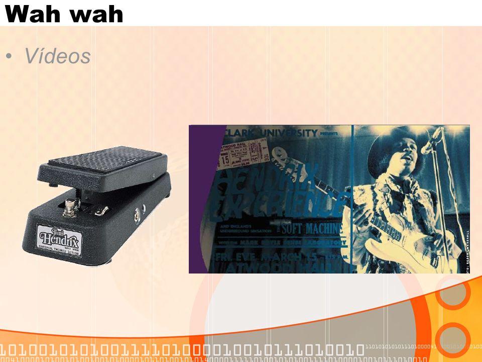 Wah wah Vídeos