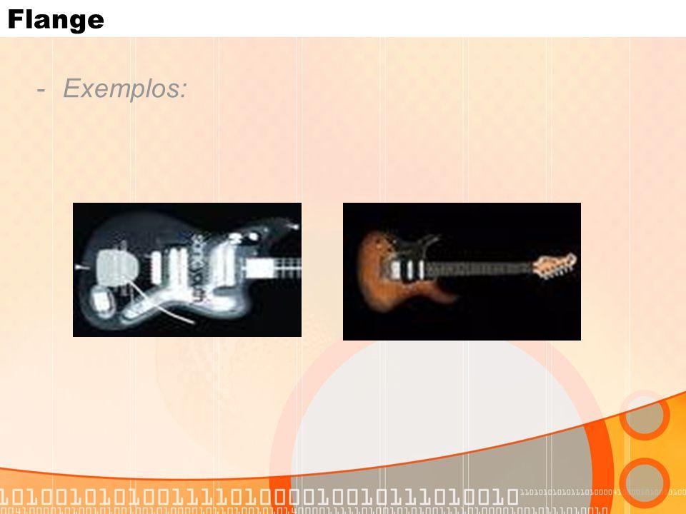 Flange -Exemplos: