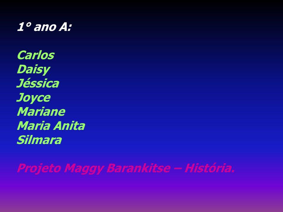 1° ano A: Carlos Daisy Jéssica Joyce Mariane Maria Anita Silmara Projeto Maggy Barankitse – História.