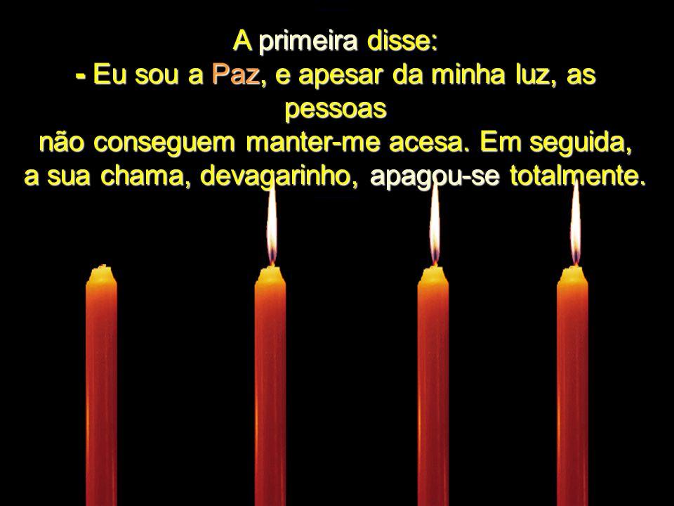 Quatro velas estavam queimando calmamente. O ambiente estava tão silencioso que se podia ouvir o diálogo entre elas.