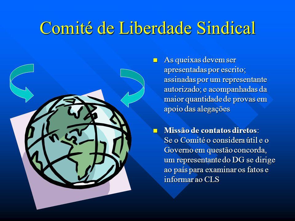 Comité de Liberdade Sindical As queixas devem ser apresentadas por escrito; assinadas por um representante autorizado; e acompanhadas da maior quantid