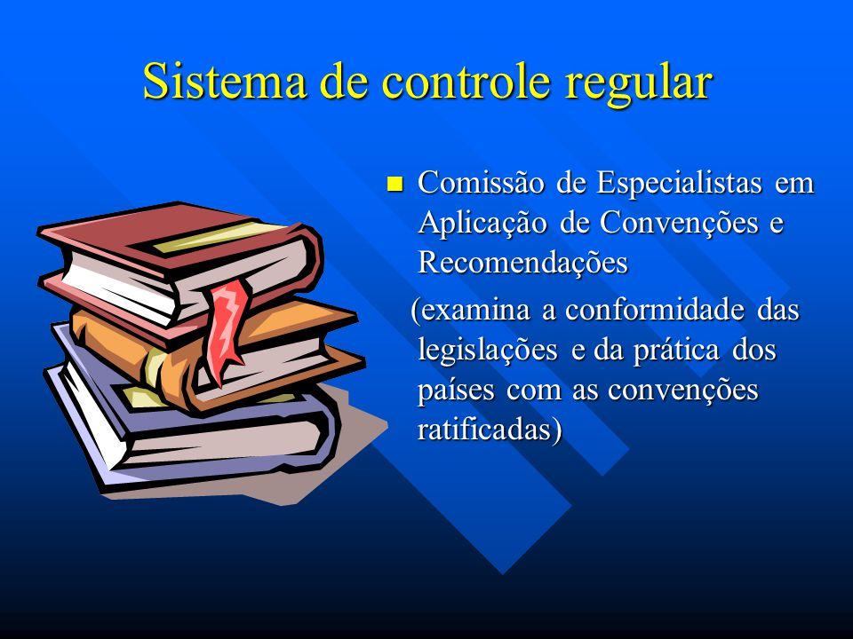 Comissão de Especialistas em Aplicação de Convenções e Recomendações Composição: 20 juristas de reconhecida trajetoria no campo jurídico; Se reúne uma vez por ano em Genebra e elabora um relatório com observações sobre a aplicação por parte dos Governos de todas as convenções ratificadas