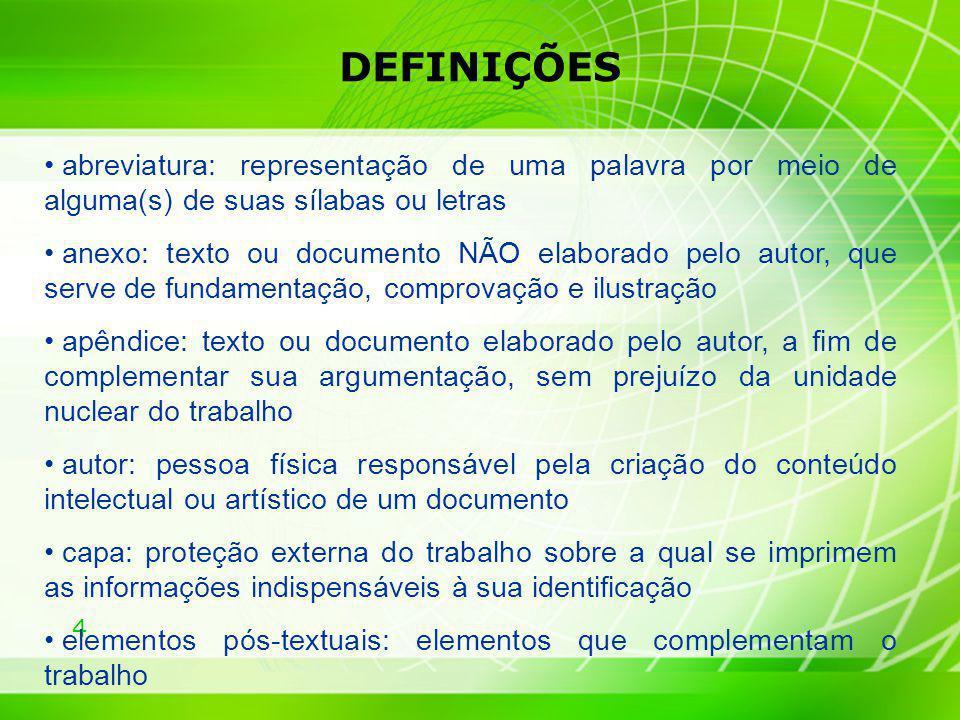 25 REGRAS GERAIS DE APRESENTAÇÃO ABREVIATURAS E SIGLAS Devem ser mencionados, pela primeira vez, de forma completa os nomes que precedem a abreviatura ou a sigla colocada entre parêntesis Associação Brasileira de Normas Técnica (ABNT) Normas Brasileiras (NBR) Imprensa Nacional (Impr.