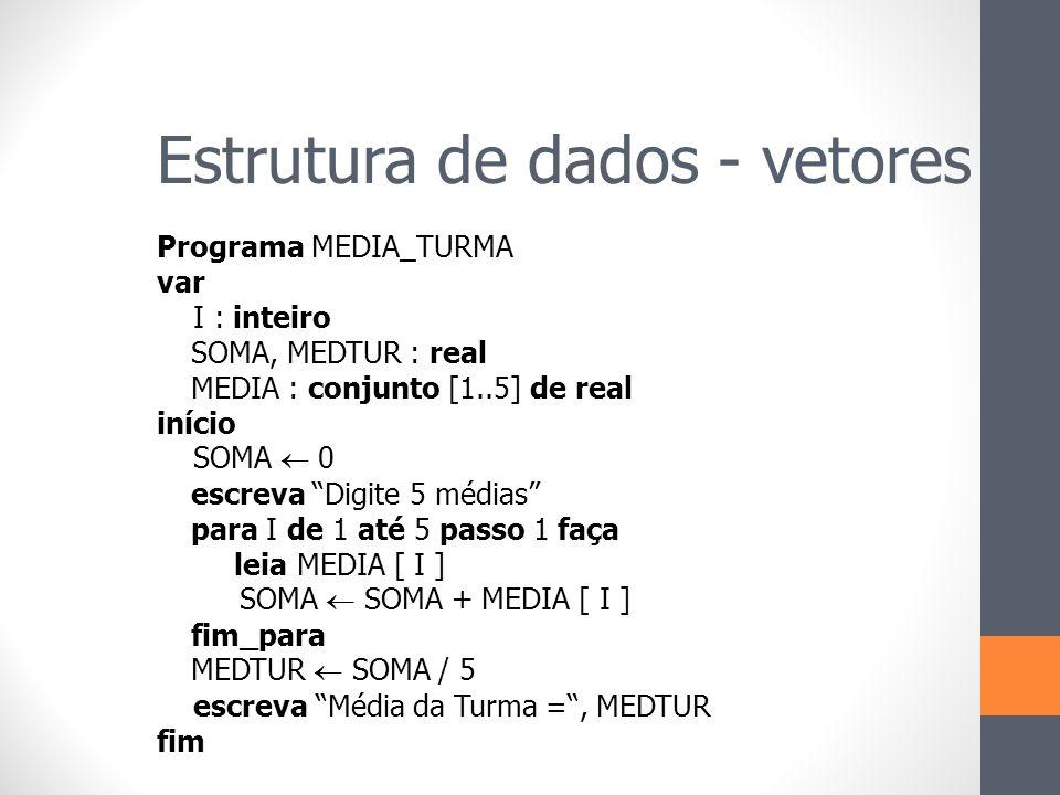 """Programa MEDIA_TURMA var I : inteiro SOMA, MEDTUR : real MEDIA : conjunto [1..5] de real início SOMA  0 escreva """"Digite 5 médias"""" para I de 1 até 5 p"""
