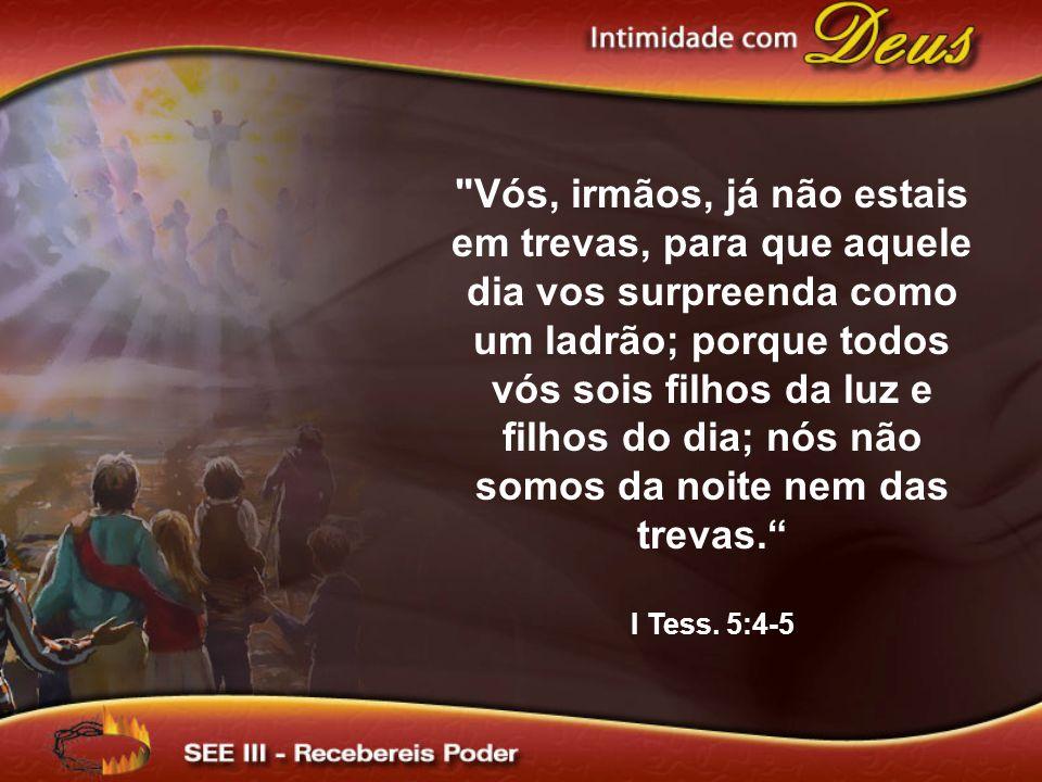 O dia do Senhor virá como o ladrão de noite; pois que quando disserem: Há paz e segurança; então lhes sobrevirá repentina destruição,...e de modo nenhum escaparão. I Tess.