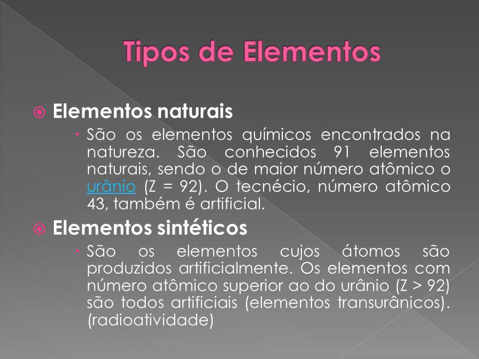  Alguns elementos químicos como ouro, platina, cobre, gases nobres e outros, existem em estado natural.