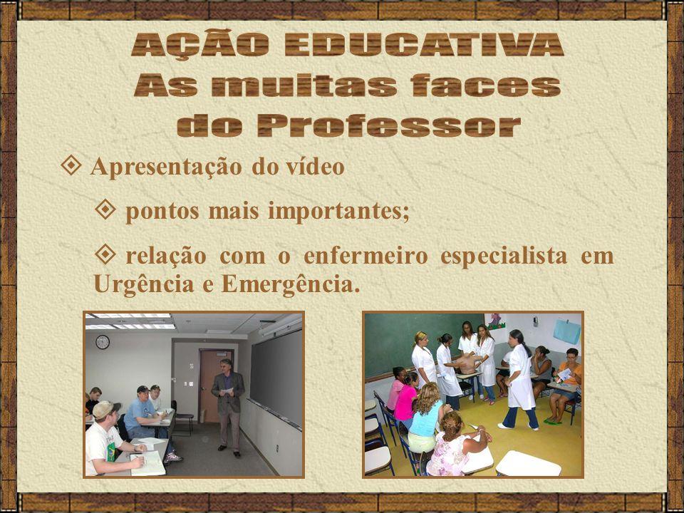  Apresentação do vídeo  pontos mais importantes;  relação com o enfermeiro especialista em Urgência e Emergência.