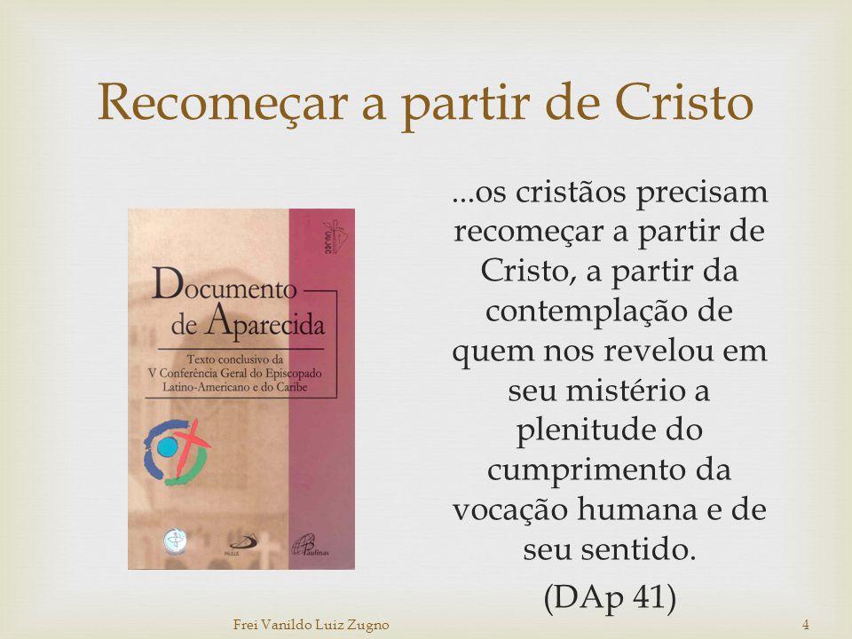 Recomeçar a partir de Cristo...os cristãos precisam recomeçar a partir de Cristo, a partir da contemplação de quem nos revelou em seu mistério a pleni