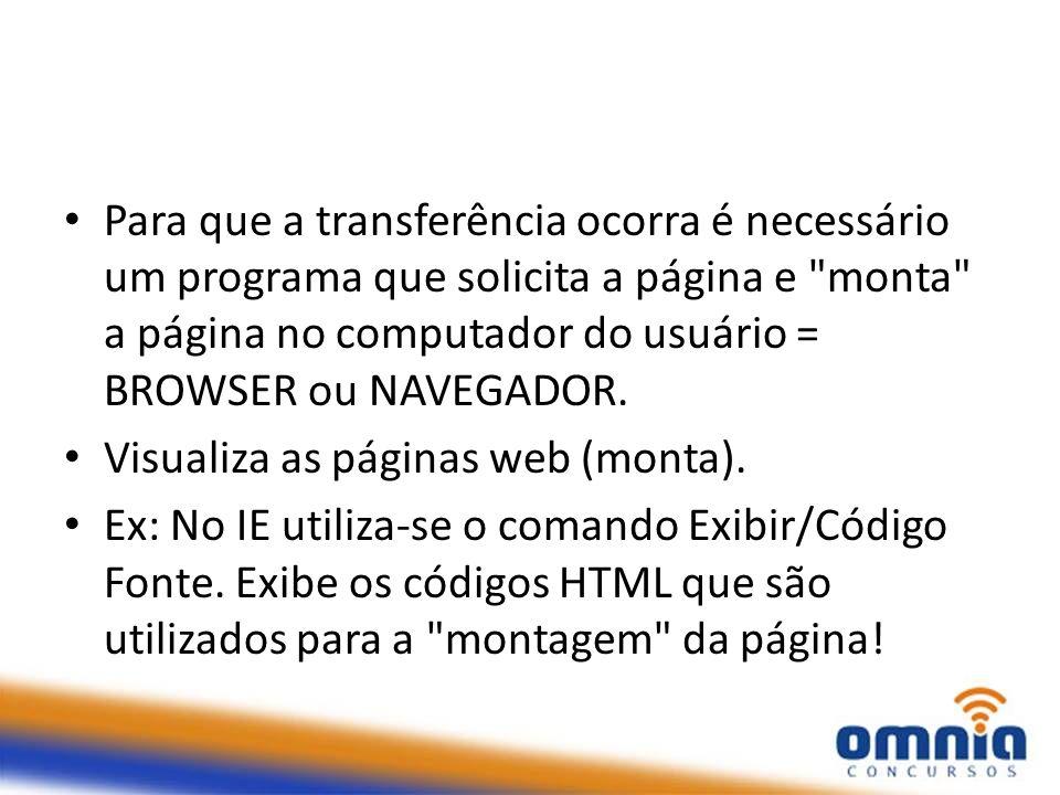 Para que a transferência ocorra é necessário um programa que solicita a página e