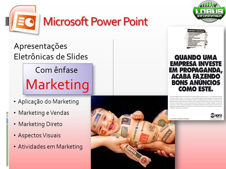 Apresentações Eletrônicas de Slides Aplicação do Marketing Marketing e Vendas Marketing Direto Aspectos Visuais Atividades em Marketing Com ênfase Mar