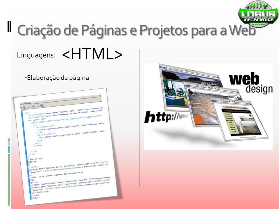 Criação de Páginas e Projetos para a Web Linguagens:  Elaboração da página