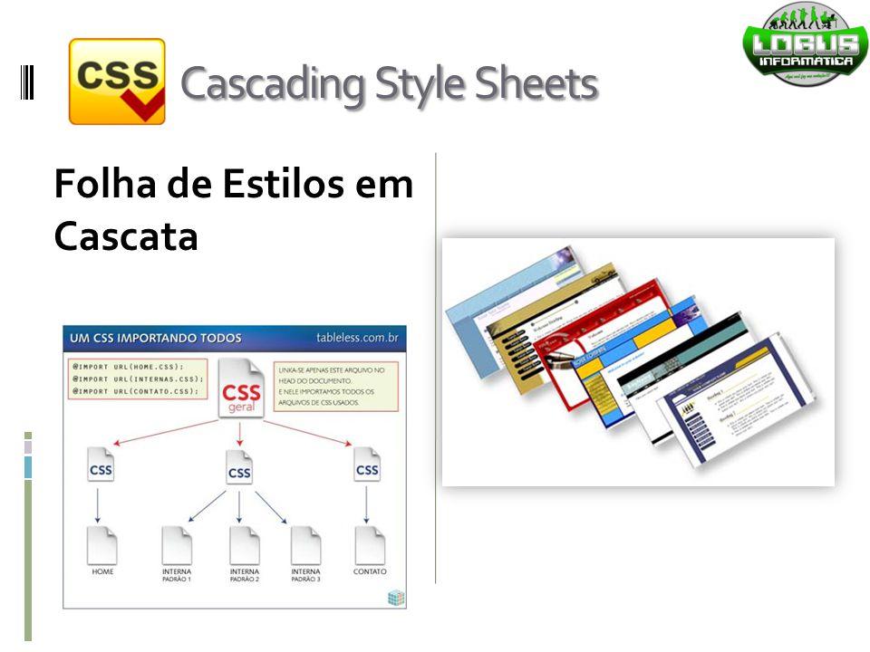 Cascading Style Sheets Folha de Estilos em Cascata
