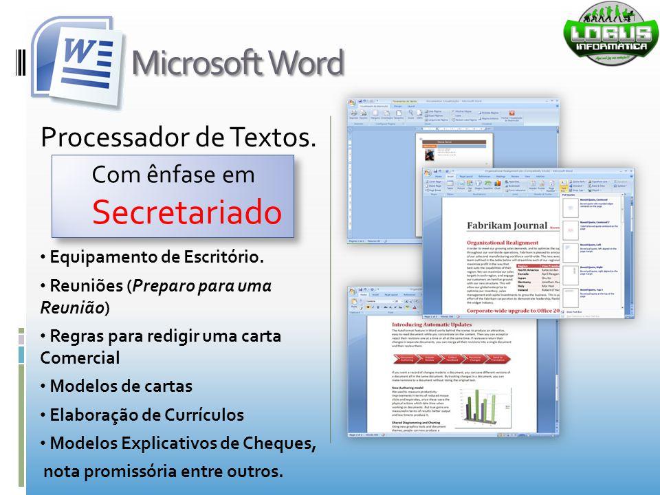 Microsoft Word Processador de Textos. Equipamento de Escritório. Reuniões (Preparo para uma Reunião) Regras para redigir uma carta Comercial Modelos d