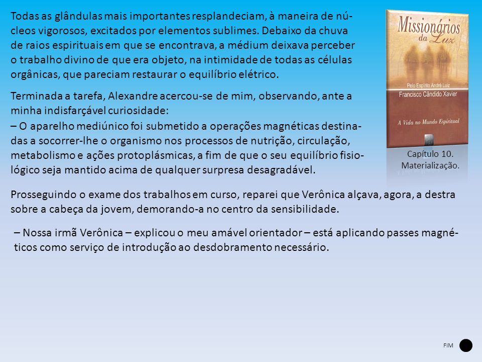 Capítulo 10.Materialização.