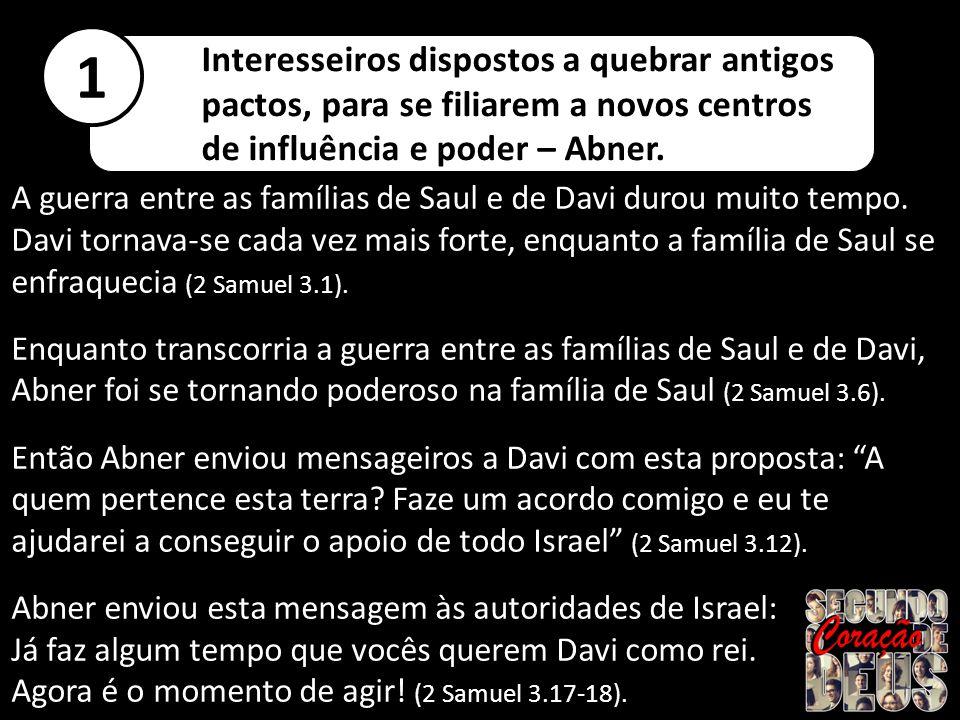 A guerra entre as famílias de Saul e de Davi durou muito tempo.