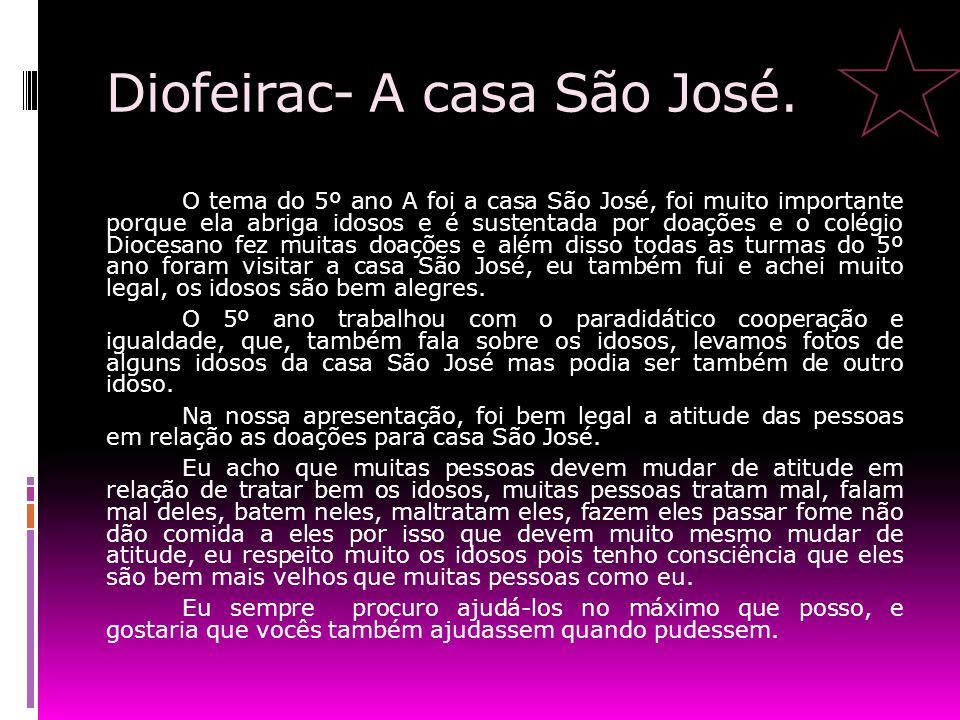 Diofeirac- A casa São José.