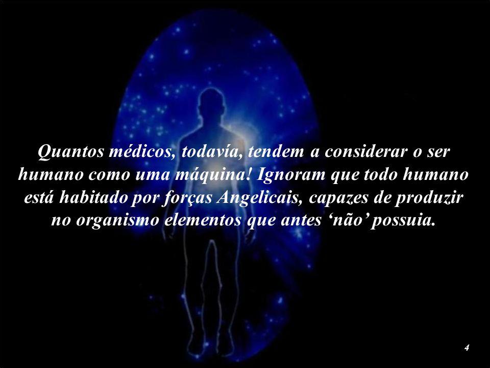 Por isso, o humano 'não' é conhecido, e a medicina o desconhece no todo. A medicina trabalha com seres que ignoram a completa verdade, do ser humano.