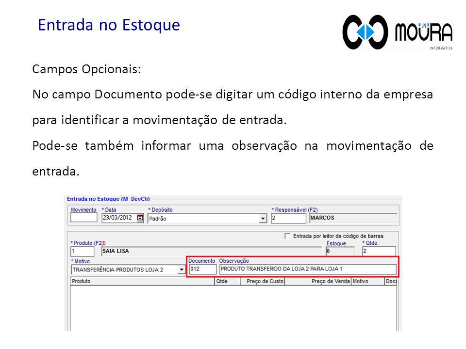 Campos Opcionais: No campo Documento pode-se digitar um código interno da empresa para identificar a movimentação de entrada. Pode-se também informar
