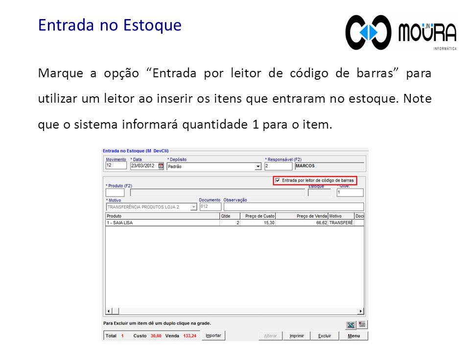 """Marque a opção """"Entrada por leitor de código de barras"""" para utilizar um leitor ao inserir os itens que entraram no estoque. Note que o sistema inform"""