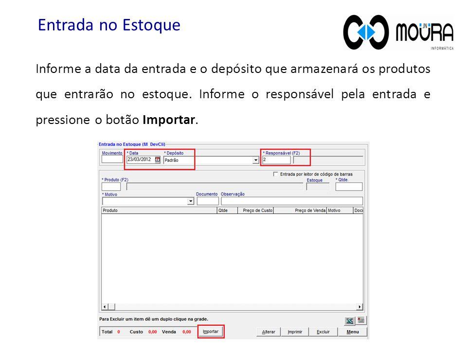 Informe a data da entrada e o depósito que armazenará os produtos que entrarão no estoque. Informe o responsável pela entrada e pressione o botão Impo