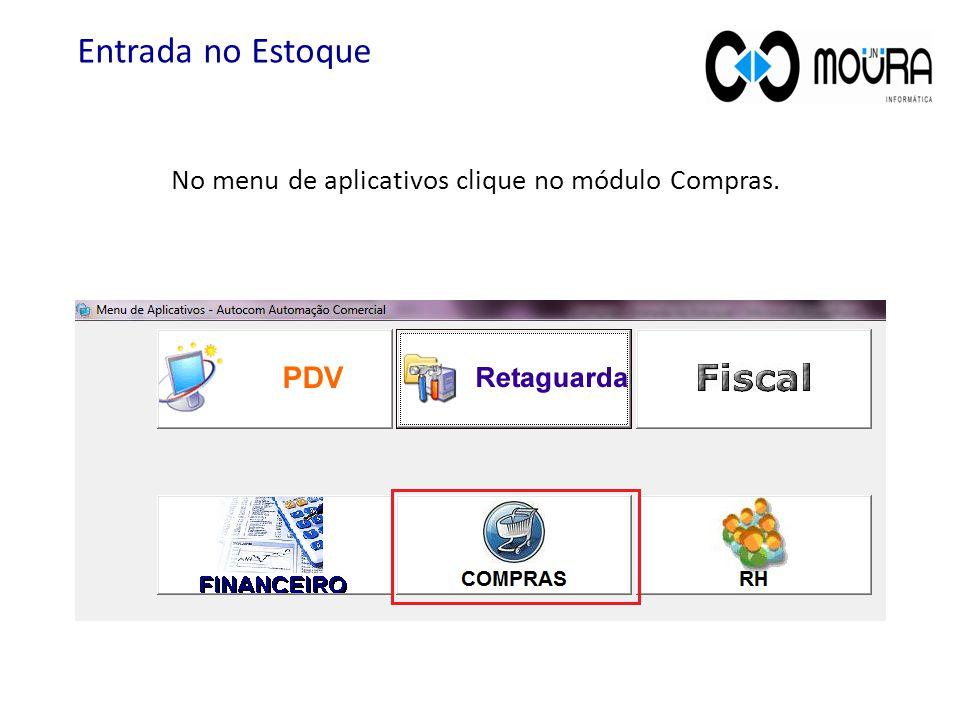 Para acessar a tela Entrada no Estoque: Clique no menu Estoque, submenu movimentação e selecione a opção Entrada no Estoque.