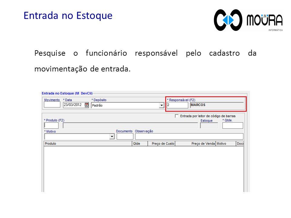 Informe o produto.E no campo Qtde digite a quantidade que entrará no estoque deste produto.