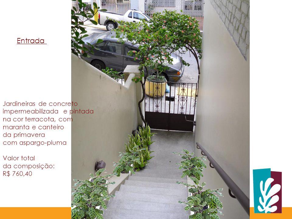 Entrada Jardineiras de concreto impermeabilizada e pintada na cor terracota, com maranta e canteiro da primavera com aspargo-pluma Valor total da composição: R$ 760,40