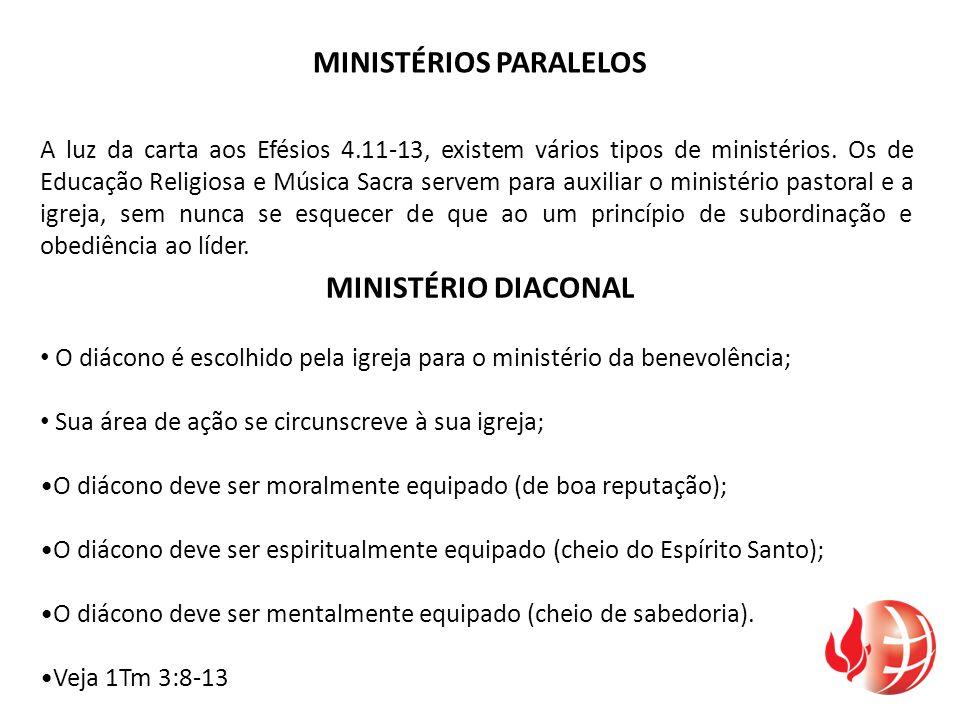 A luz da carta aos Efésios 4.11-13, existem vários tipos de ministérios. Os de Educação Religiosa e Música Sacra servem para auxiliar o ministério pas