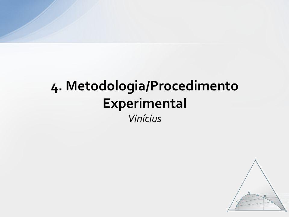 4. Metodologia/Procedimento Experimental Vinícius