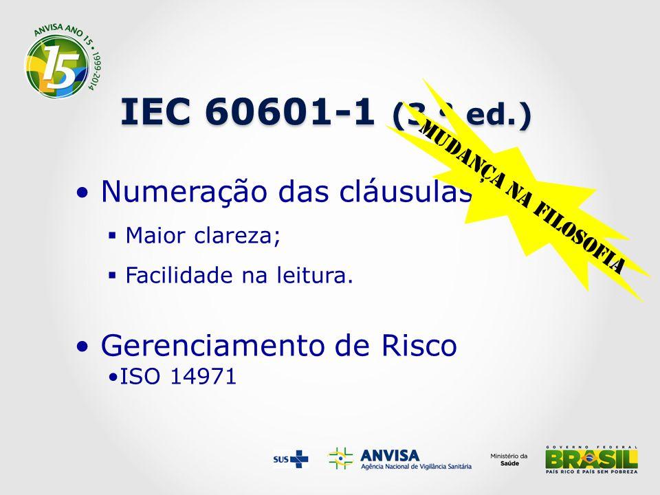 IEC 60601-1 (3 ª ed.) Numeração das cláusulas  Maior clareza;  Facilidade na leitura.