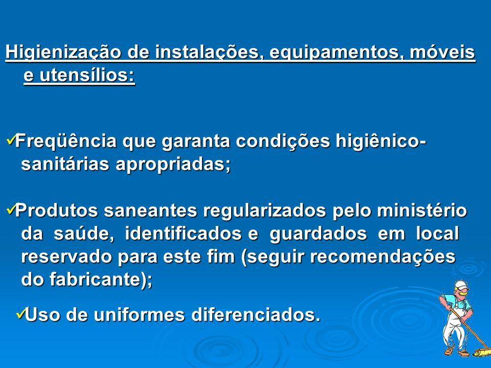 Higienização de instalações, equipamentos, móveis e utensílios: Uso de uniformes diferenciados. Uso de uniformes diferenciados. Freqüência que garanta