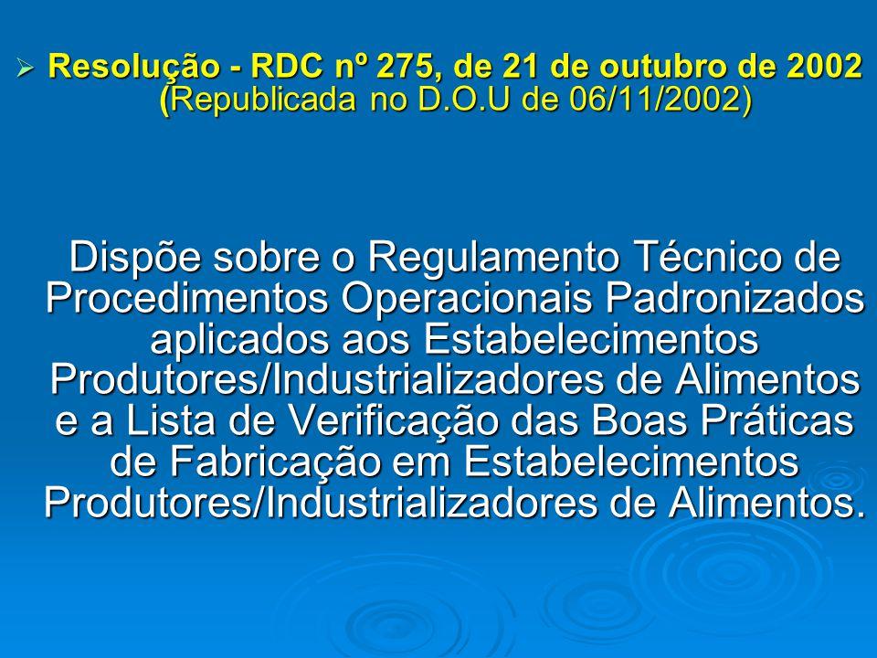  Resolução - RDC nº 275, de 21 de outubro de 2002 (Republicada no D.O.U de 06/11/2002) Dispõe sobre o Regulamento Técnico de Procedimentos Operaciona