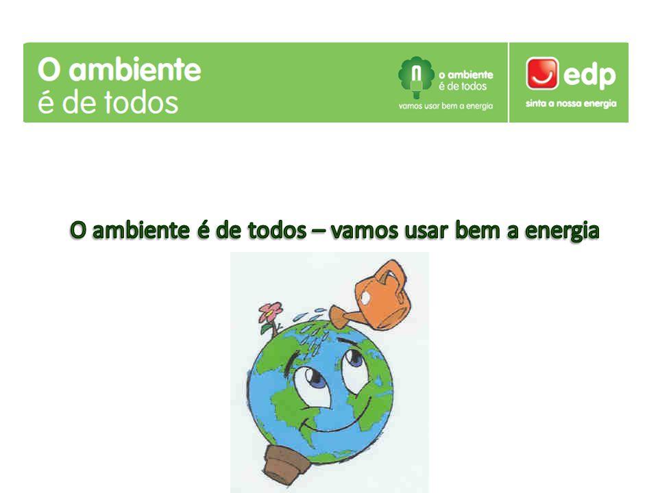 A eficiência energética Eficiência energética é uma actividade que procura optimizar o uso das fontes de energia.