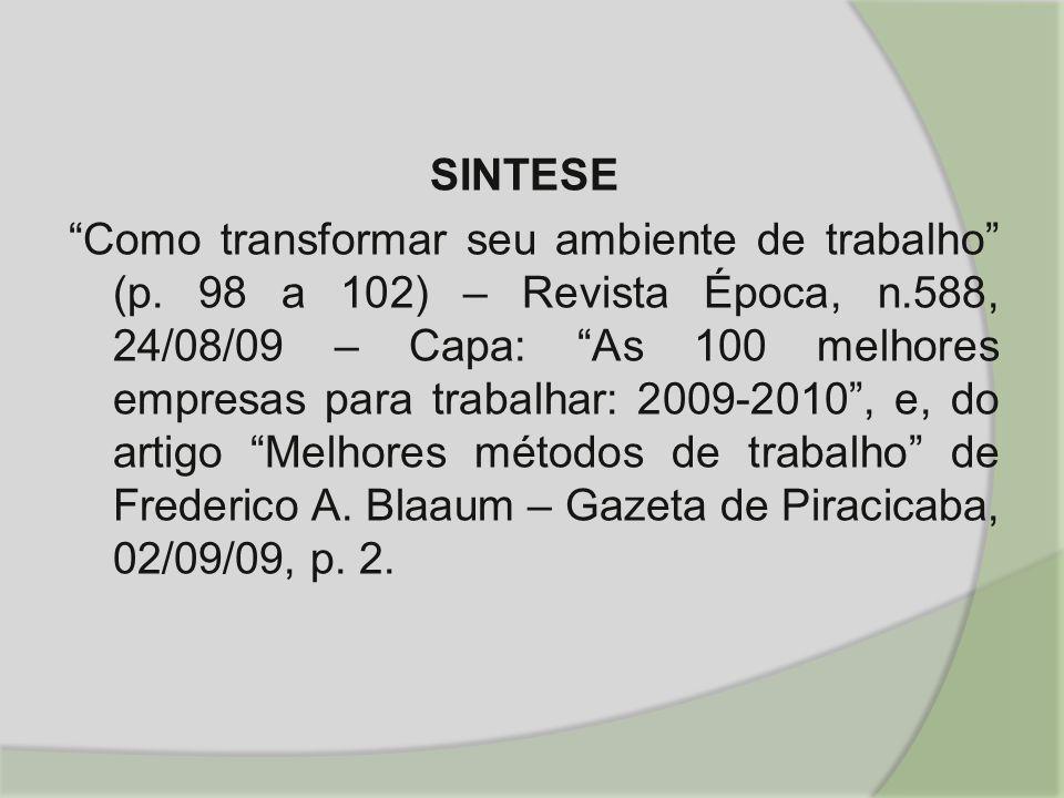 """SINTESE """"Como transformar seu ambiente de trabalho"""" (p. 98 a 102) – Revista Época, n.588, 24/08/09 – Capa: """"As 100 melhores empresas para trabalhar: 2"""