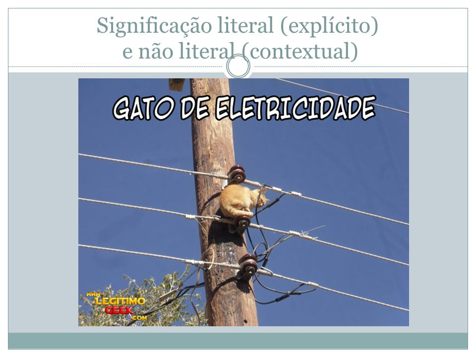 Significação literal (explícito) e não literal (contextual)