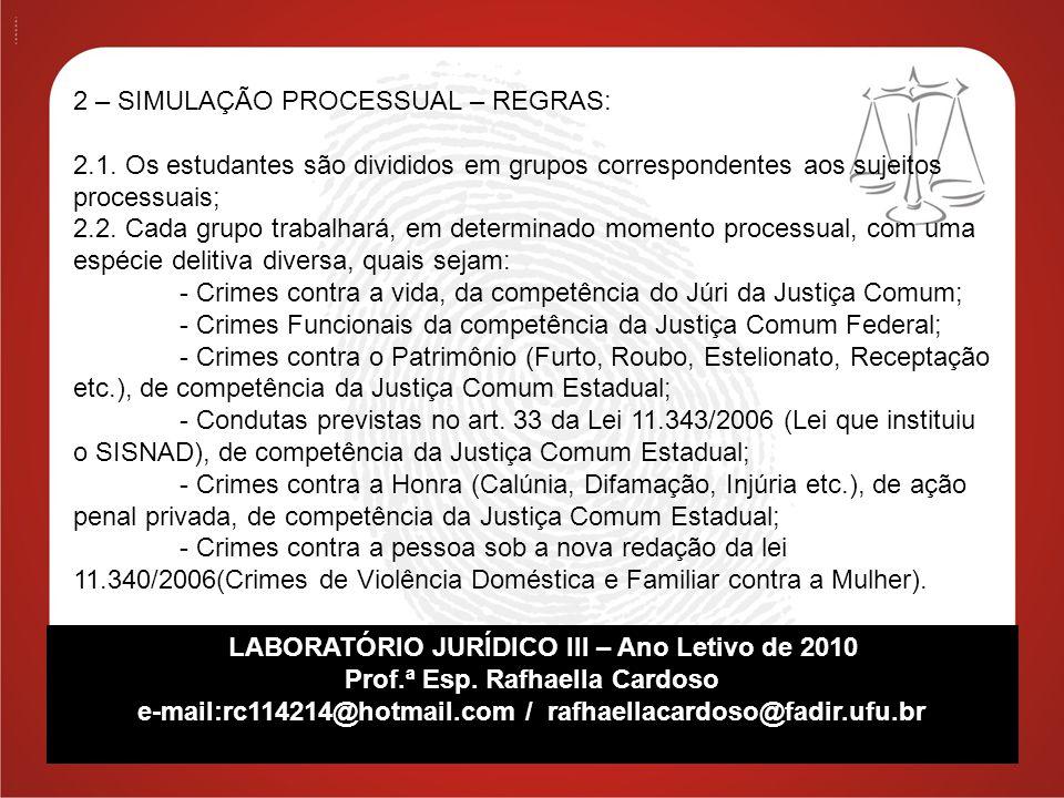 LABORATÓRIO JURÍDICO III – Ano Letivo de 2010 Prof.ª Esp.