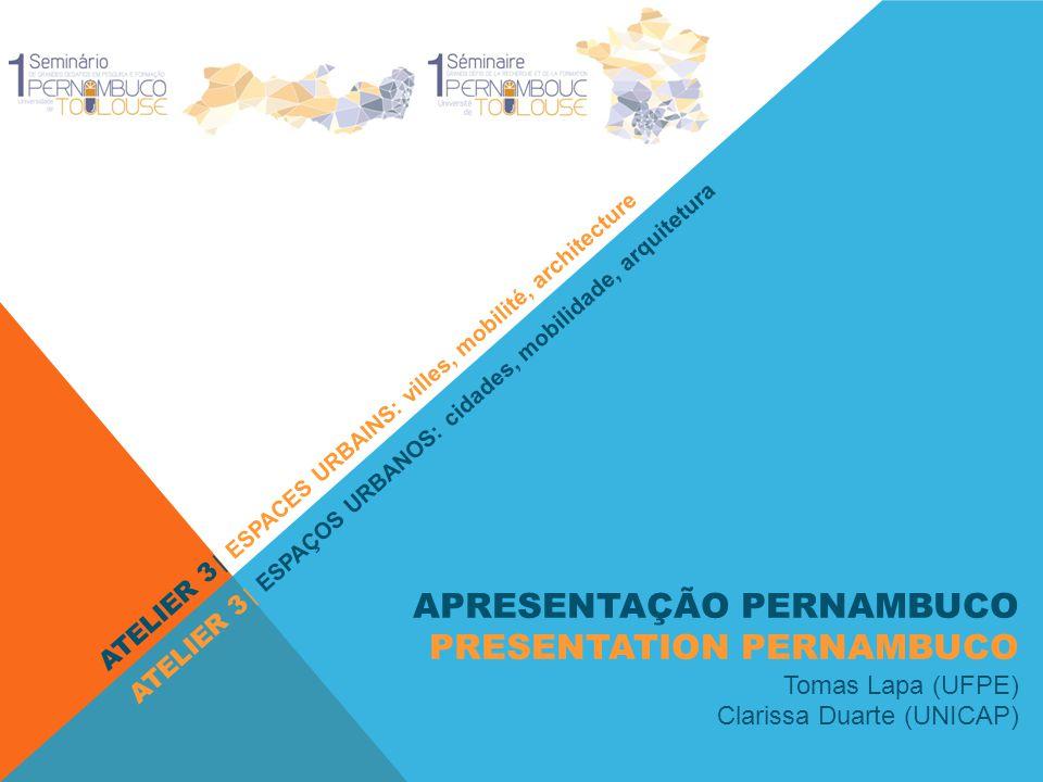 PERNAMBUCO PRINCIPAIS FORÇAS   PRINCIPALES FORCES : 1.GRANDES EIXOS DE CIRCULAÇÃO – LESTE-OESTE / NORTE-SUL 2.ARCO METROPOLITANO 3.GRANDES POLOS INDUSTRIAIS (AO NORTE E AO SUL) 4.CIDADE DA COPA A OESTE MOBILIDADE E TRANSPORTES MOBILITÉ ET TRANSPORTS ESPACES URBAINS: villes, mobilité, architecture ESPAÇOS URBANOS: cdades, mobilidade, arquitetura ATELIER 3 PERNAMBUCO