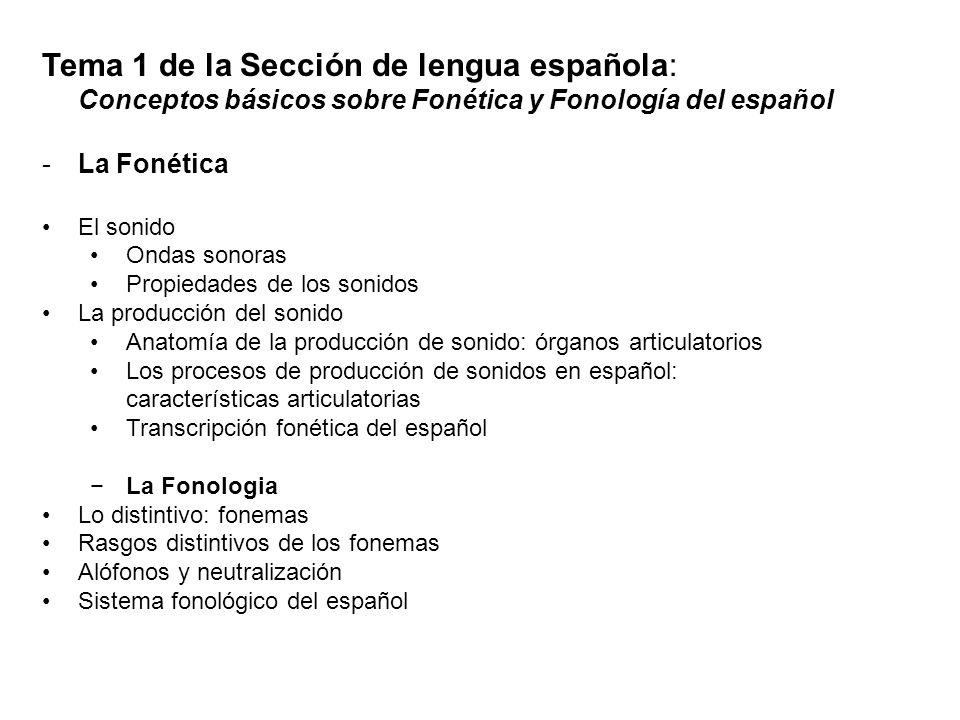 Tema 1 de la Sección de lengua española: Conceptos básicos sobre Fonética y Fonología del español -La Fonética El sonido Ondas sonoras Propiedades de