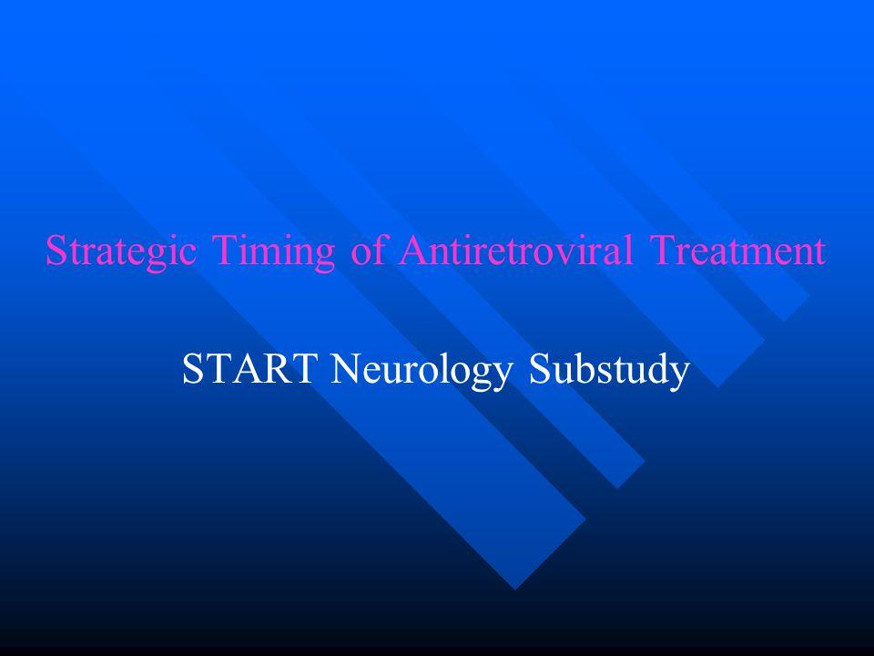 Strategic Timing of Antiretroviral Treatment START Neurology Substudy