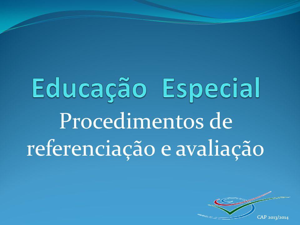 Procedimentos de referenciação e avaliação CAP 2013/2014