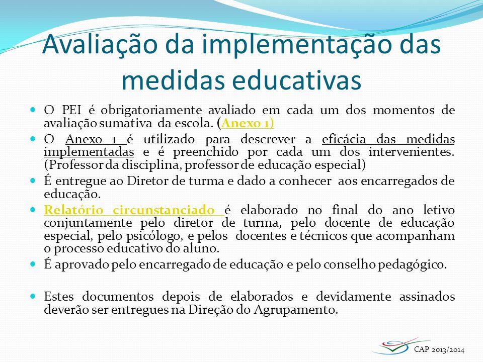 Avaliação da implementação das medidas educativas O PEI é obrigatoriamente avaliado em cada um dos momentos de avaliação sumativa da escola. (Anexo 1)