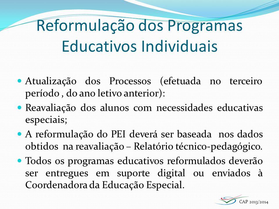 Reformulação dos Programas Educativos Individuais Atualização dos Processos (efetuada no terceiro período, do ano letivo anterior): Reavaliação dos al