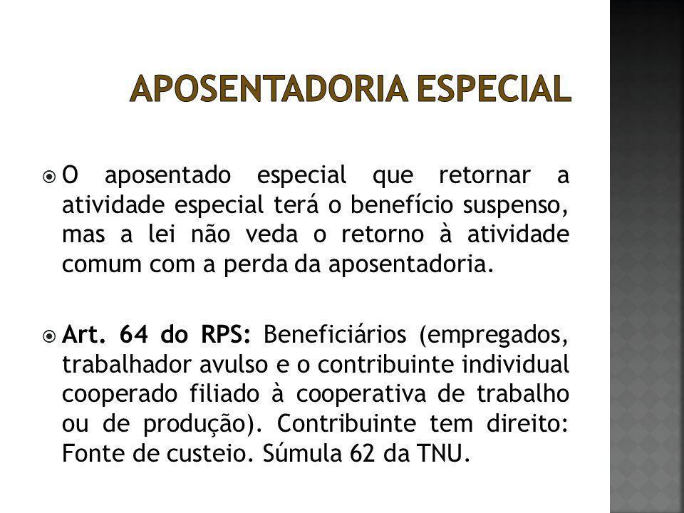  O aposentado especial que retornar a atividade especial terá o benefício suspenso, mas a lei não veda o retorno à atividade comum com a perda da apo