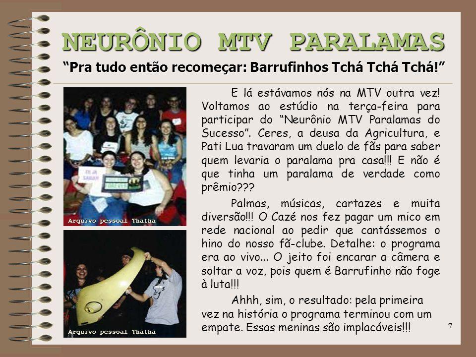 """7 NEURÔNIO MTV PARALAMAS """"Pra tudo então recomeçar: Barrufinhos Tchá Tchá Tchá!"""" E lá estávamos nós na MTV outra vez! Voltamos ao estúdio na terça-fei"""